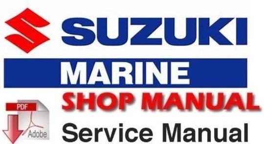 Suzuki Outboard Motor DF40A DF50A DF60A 4-Stroke Service Repair Manual 2010-2014