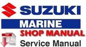 Suzuki Outboard Motor DF100A DF115A DF140A 4-Stroke Service Repair Manual 2013-2014