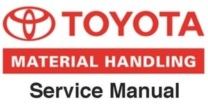 Toyota 7FBE10 7FBE13 7FBE15 7FBE18 7FBE20 Forklift Service Repair Workshop Manual