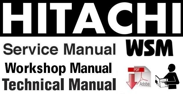 Hitachi Zaxis 110 110M 120 130 130LCN 125US 135US 135UR Excavator Workshop Manual