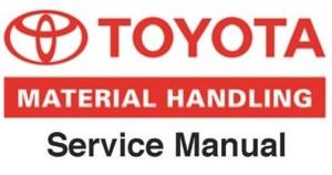 Toyota 5FGC18, 5FGC20, 5FGC23, 5FGC25, 5FGC28, 5FGC30 Forklift  Workshop Service Manual