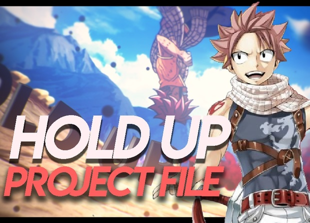 HOLD UP   Fairy Tail   Project File