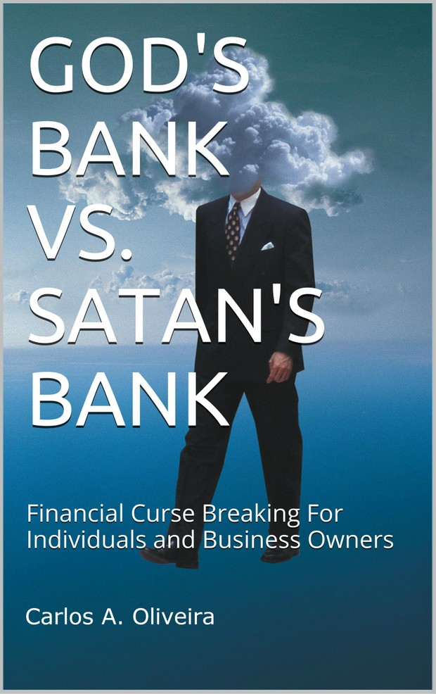 GOD'S BANK vs  SATAN'S BANK, Financial Curse Breaking eBooklet by Brother  Carlos