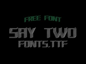 Say Two - free font.