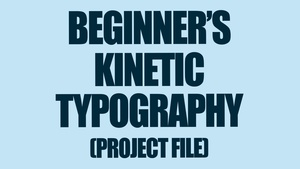 BEGINNER'S Kinetic Typography - After Effects Tutorial (Project File)