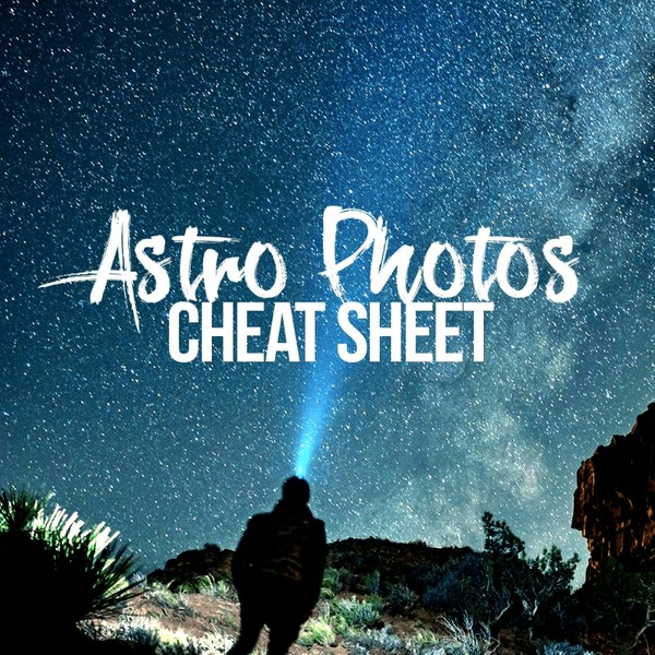 Astro Photography Cheat Sheet by Stan Moniz