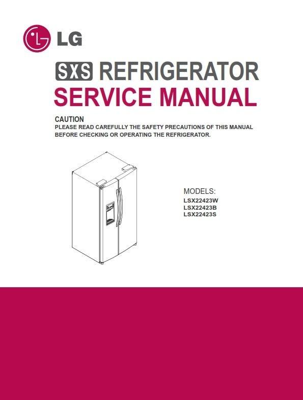 LG LSXS22423S LSXS22423W LSXS22423B Refrigerator Service Manual