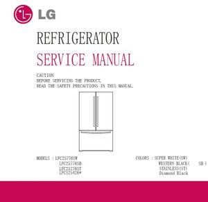 LG LFCS25426S LFC25776ST LFC25776SB LFC25776SW Service Manual