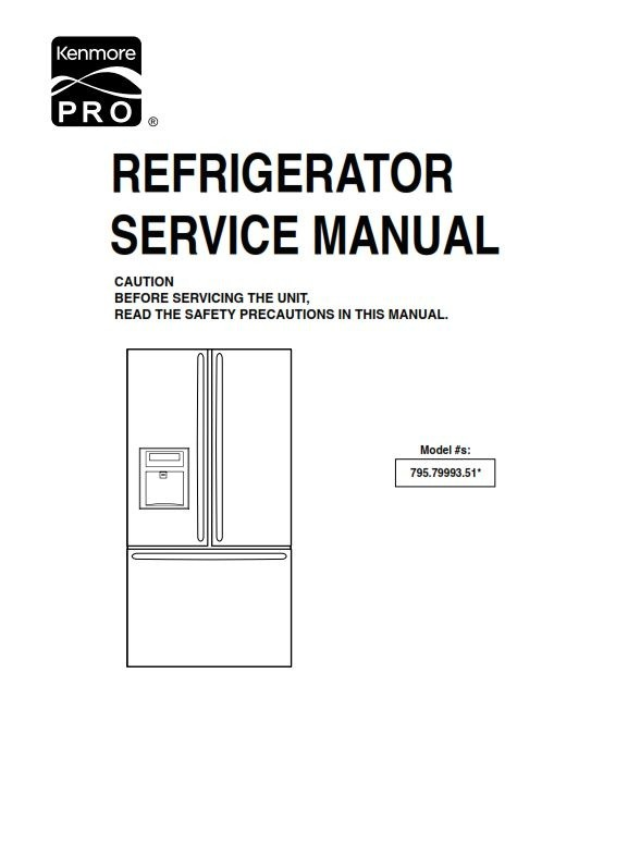 Kenmore Pro 79993 Refrigerator Original Service Manual and Troubleshooting Guide