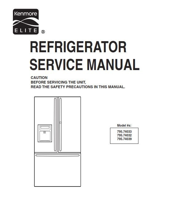 Kenmore Elite 795. 74032 74033 74039 Refrigerator Service Manual and Repair Instructions