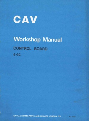 Cav 6GC controle board workshop manual