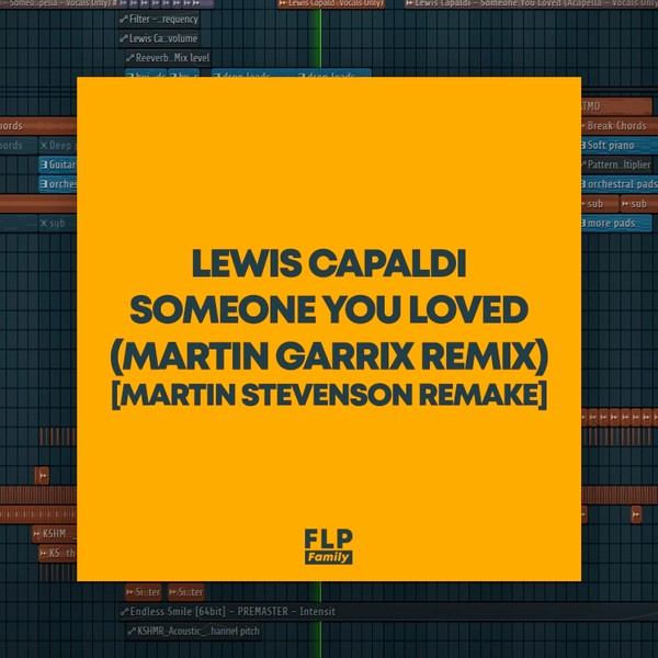 Lewis Capaldi - Someone You Loved (Martin Garrix Remix) [FULL FLP + Preset Files]