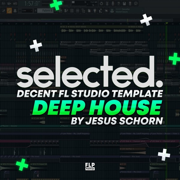 selected. style / Deep House Template [FULL FLP + Preset Files]