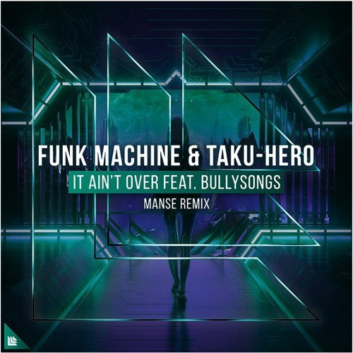 Funk Machine & Taku-Hero - It Ain't Over (Manse Remix) [FLP]
