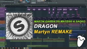 Martin Garrix vs Matisse & Sadko - Dragon (Remake) [FLP Family]