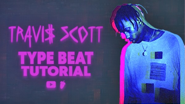 🎶 Travis Scott [Type Beat Tutorial + FLP]