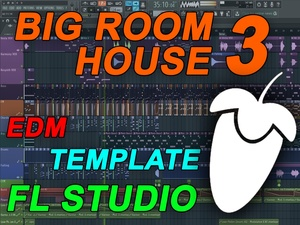 FL Studio - EDM Big Room House Template 3