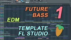 FL Studio - EDM Future Bass Template 1