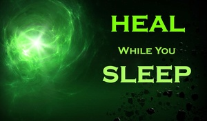 HEAL While You SLEEP - With This UNBELIEVABLE POWER