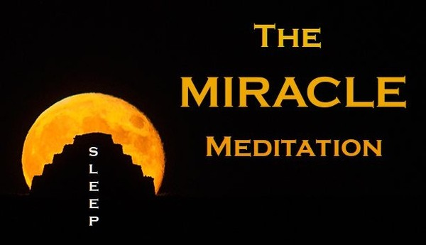 The MIRACLE MEDITATION - Sleep Meditation