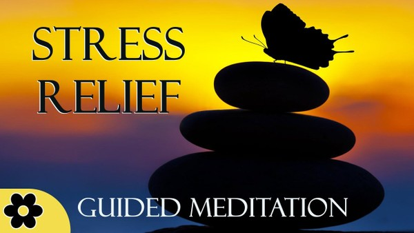 STRESS RELIEF Guided Meditation: Removing the Burdens of Life
