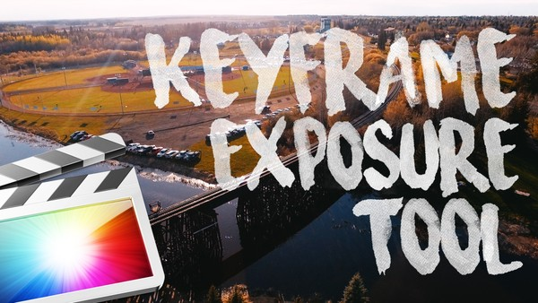 KEYFRAME EXPOSURE TOOL - FINAL CUT PRO X