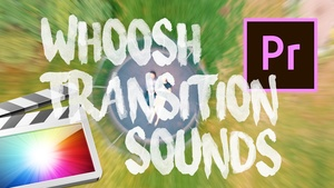FREE WHOOSH TRANSITION SOUND EFFECTS!