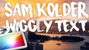 FREE WIGGLY TEXT FOR FINAL CUT PRO X (SAM KOLDER INSPIRED)