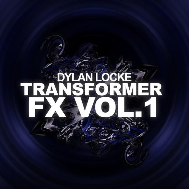 Dylan Locke - Transformer FX Vol. 1