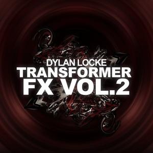 Dylan Locke - Transformer FX Vol.2