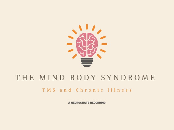 NC02: The Mind Body Syndrome: TMS & Chronic Illness