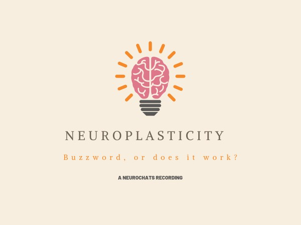 NC01: Neuroplasticity: Buzzword, or does it work?