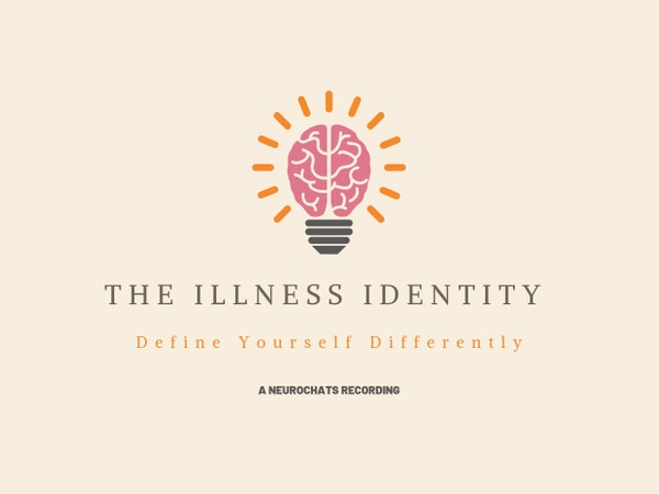 NC04: The Illness Identity: Define Yourself Differently