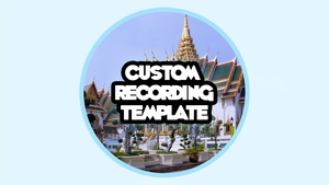 Custom Recording Template