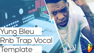 Yung Bleu Trap Soul Recording Template (x2 Mastering Sessions Included)