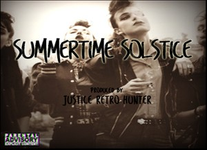 Summertime Solstice Prod. Justice Retro Hunter