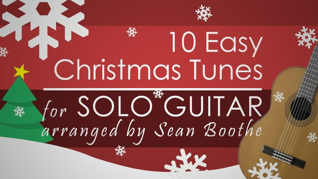 '10 Easy Christmas Tunes for Solo Guitar' - with score, TAB and video performances