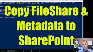Companion PowerShell for copying File Share with Metadata to SharePoint Online