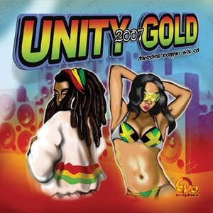 [Single-Tracked Download] Unity Sound - Unity Gold 2007 - Disc Two - Dancehall Mix