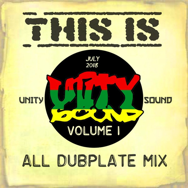 [Single-Tracked Download] Unity Sound - This is Unity Sound v1 - All Dubplate Mix July 2018