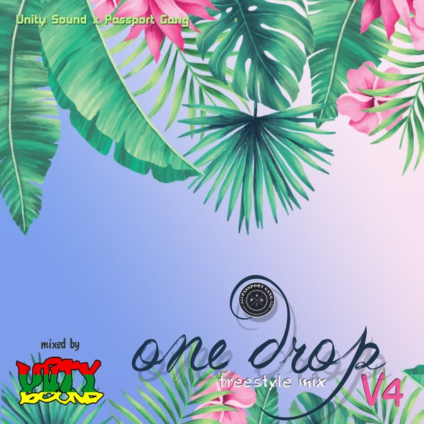 [Single-Track Download] Unity Sound - One Drop v4 - Freestyle Mix - 2020
