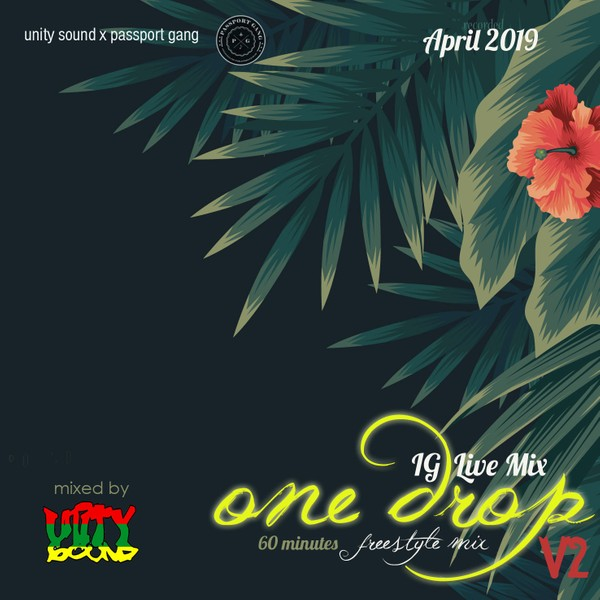 [Single-Tracked Download] Unity Sound - One Drop Ting v2 - IG Live Mix - April 2019