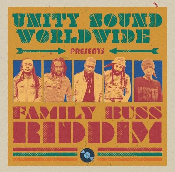 Family Buss Riddim - Retail EP (Unity Sound Worldwide)