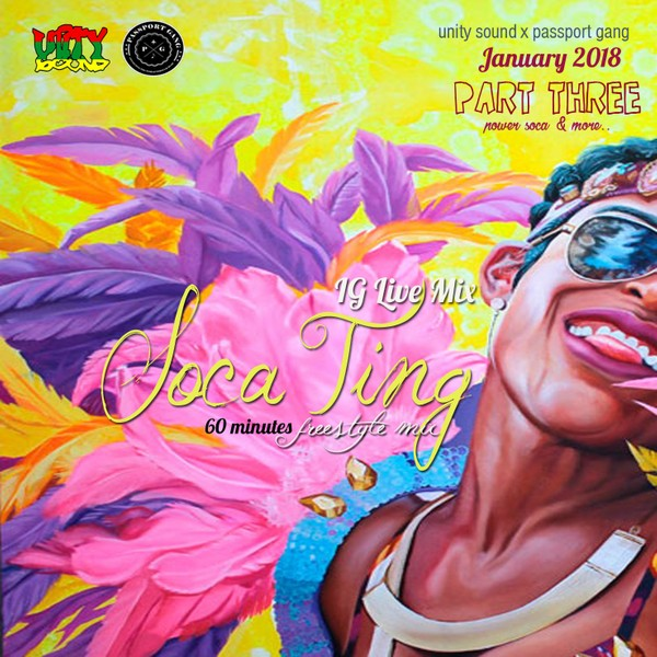 [Single-Tracked Download] Unity Sound - Soca Ting Pt3 - IG Live Mix - Jan 2019