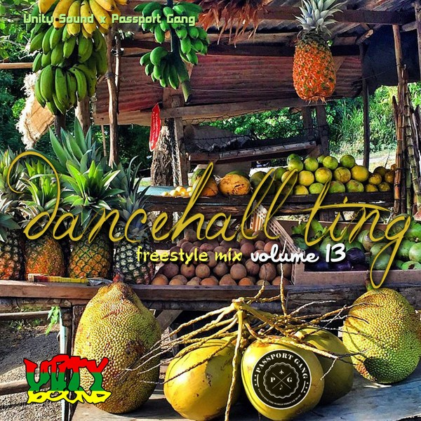 [Single Track Download] Unity Sound - Dancehall Ting v13 - Freestyle Mix 2019