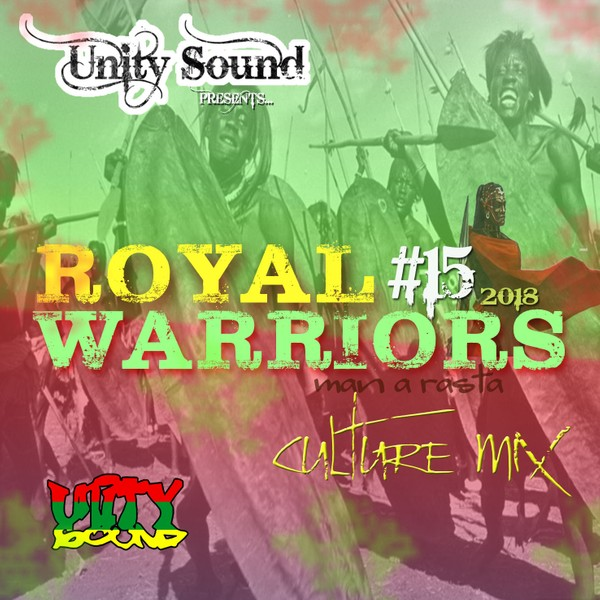 [Single-Tracked Download] Unity Sound - Royal Warriors v15 - Man a Rasta - Culture Mix 2018