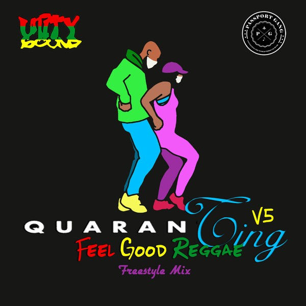 {Single-Tracked Download] Unity Sound - QuaranTing v5 - Feel Good Reggae - Freestyle Mix 2020