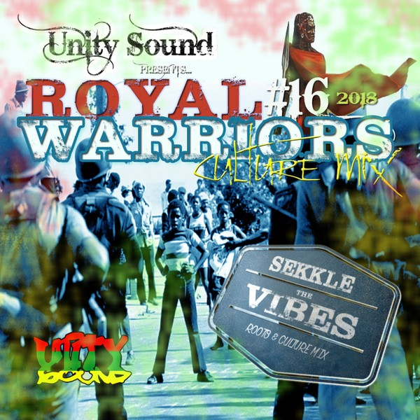 [Single-Tracked Download] Unity Sound - Royal Warriors v16 - Sekkle the Vibes - Culture Mix 2018