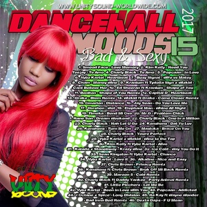 [Multi-Tracked Download] Unity Sound - Dancehall Moods 15 - Bad & Sexy Dancehall Mix 2017