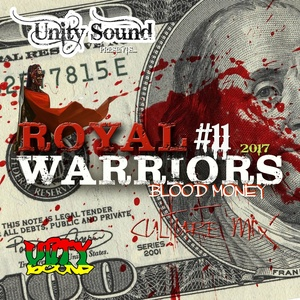 [Single-Tracked Download] Unity Sound - Royal Warriors 11 - Blood Money - Culture Mix 2017